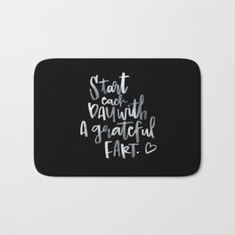 With A Grateful Fart - White On Black Bath Mat