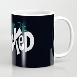 No Rest For The Wicked Coffee Mug