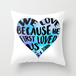 1 John 4:19 We love because He first loved us blue watercolor Bible verse Heart shape Throw Pillow