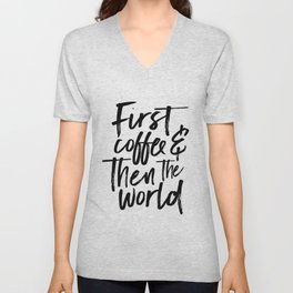 BUT FIRST COFFEE, Kitchen Wall Art,Coffee Sign,Inspirational Quote,Coffee Kitchen Decor,Morning Quot Unisex V-Neck
