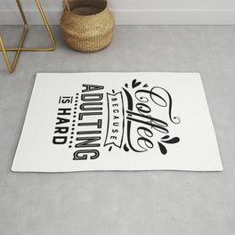 Coffee because adulting is hard - Funny hand drawn quotes illustration. Funny humor. Life sayings.  Rug