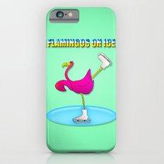 Flamingos on ice Slim Case iPhone 6s