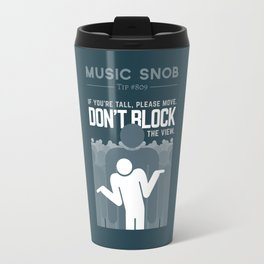 DON'T Block the View — Music Snob Tip #809 Travel Mug