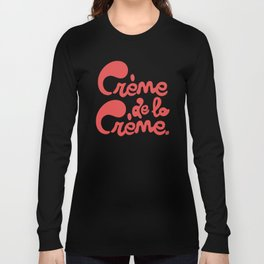 Crème de la Crème Long Sleeve T-shirt