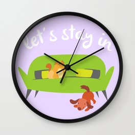 Let's Stay In Wall Clock