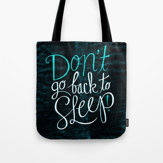 Don't Go Back To Sleep! Tote Bag