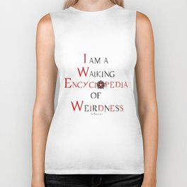 I am a Walking Encyclopedia of Weirdness (and proud of it) Biker Tank