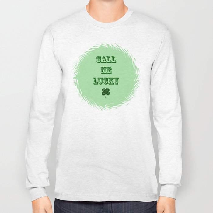 Call me LUCKY Long Sleeve T-shirt