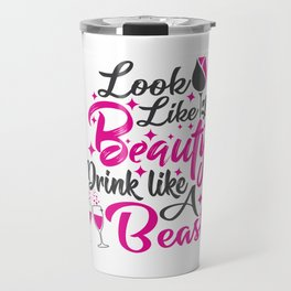Look Like a Beauty Drink Like a Beast Travel Mug