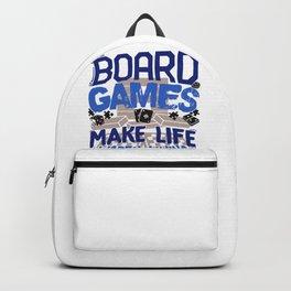 Board Gamer Board Games Make Life Worth Living Backpack