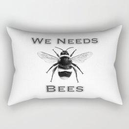 we needs bees Rectangular Pillow