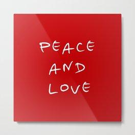 Peace and love 4 Metal Print