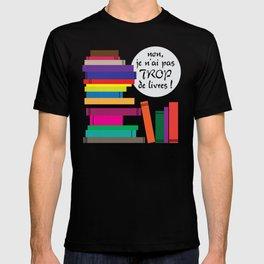 Trop de livres... ou pas ! T-shirt