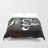 let it go Duvet Covers featuring Let Go by Dorothy Leigh