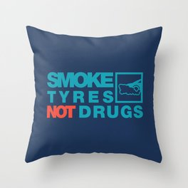 SMOKE TYRES NOT DRUGS v2 HQvector Throw Pillow