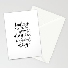 Printable Art,Today Is A Good Day For A Good Day, Motivational Quote,Office Decor,Happy,Inspired Stationery Cards