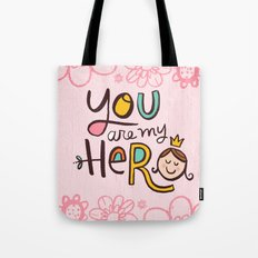 You are my Hero Tote Bag