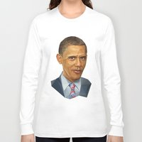 obama Long Sleeve T-shirts featuring Obama 2012 by HOPE 4 MORE