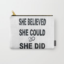 She believed she could so she did, Subway Art Carry-All Pouch