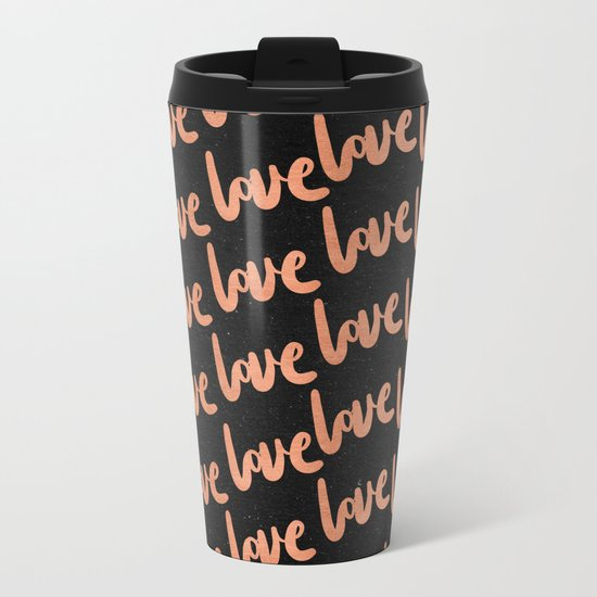 Love Rose Gold Pink on Black Metal Travel Mug