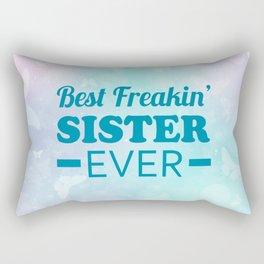 Best Freakin' Sister Ever Rectangular Pillow