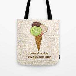 ice cream is exquisite Tote Bag