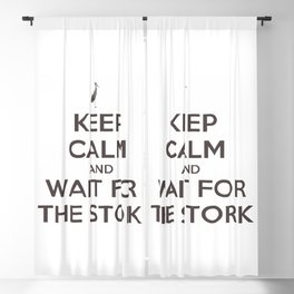 Keep Calm And Wait For The Stork Baby Delivery Blackout Curtain