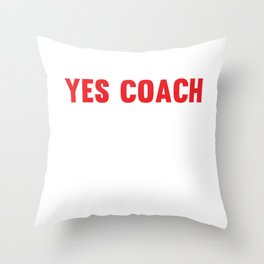 Repeat After Me, Yes Coach Funny Sports T-shirt Throw Pillow