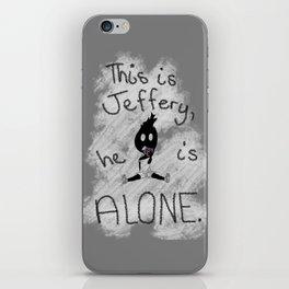 Jefferey is Alone iPhone Skin