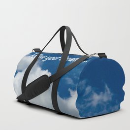 Follow your dreams Duffle Bag