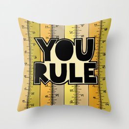 You Rule Throw Pillow