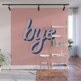 Bye Wall Mural