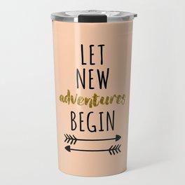 New Adventures Travel Quote Travel Mug