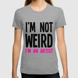 Im Not Weird Im An Artist T-shirt