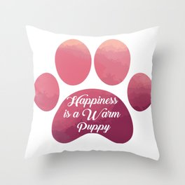 Warm puppy Paw for your Happiness - National Puppy Day Throw Pillow