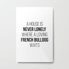 French Bulldog Cute Quote Metal Print
