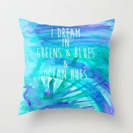 I Dream in Ocean Hues Throw Pillow