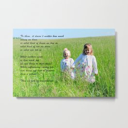 What Matters Most... Metal Print