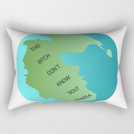 This Bitch Don't Know 'Bout Pangea Rectangular Pillow