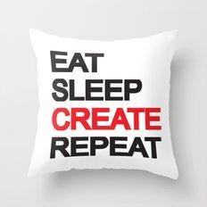 Eat Sleep CREAT Repeat Throw Pillow