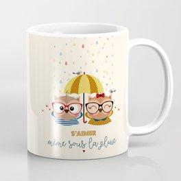S'aimer même sous la pluie Coffee Mug