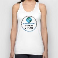 israel Tank Tops featuring Support Israel, Defeat Jihad by politics