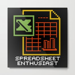 Spreadsheet Enthusiast  Metal Print