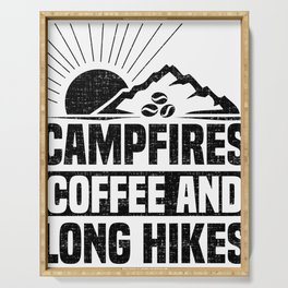 Campfires Coffee and Long Hikes Serving Tray