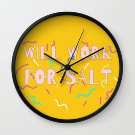 Will Work For Salt Wall Clock