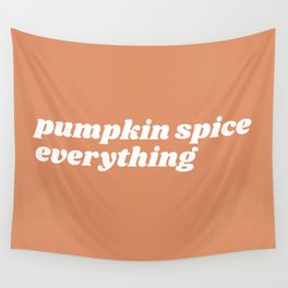 pumpkin spice everything Wall Tapestry