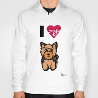 yorkie Hoodies featuring I Love My Yorkie by Gellygen Creative