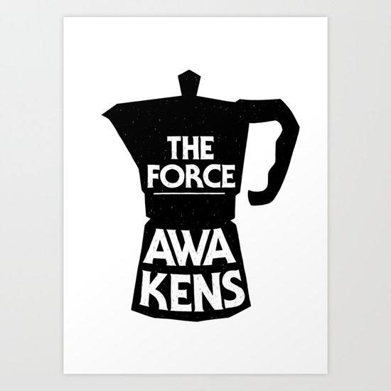 Coffee - The Force Awakens Art Print