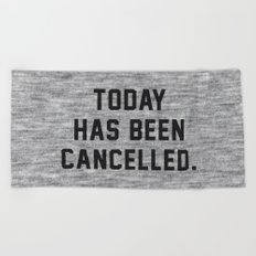 Today has been Cancelled Beach Towel