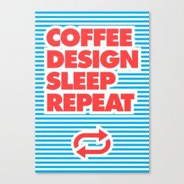 Coffee, Design, Sleep, Repeat, Canvas Print